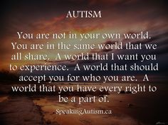 Autism - You're not in you're own world