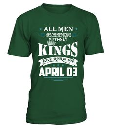 Kings are born on April 03  #gift #idea #shirt #image #funny #new #top #best #videogame #tvshow #like