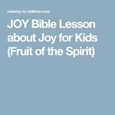 JOY Bible Lesson about Joy for Kids (Fruit of the Spirit)