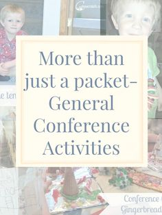 Love these ideas- especially gingerbread! More than Just a Packet- General Conference Activities