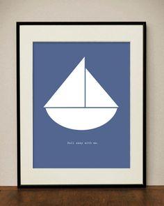 Sail Away with Me - Printable Art Print. $5.00, via Etsy.