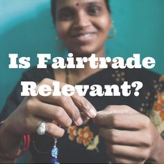 Answering the question, Is Fairtrade Relevant?