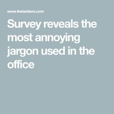 Survey reveals the most annoying jargon used in the office