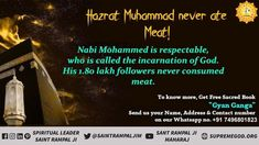 """Hazrat Mohammed never ate meat because God (Allah) is not happy with those who eat meat. All answers of spiritual questions are available in book """"Gyan Ganga"""". Must read once. Eid Ramadan, Ramadan Tips, Muslim Ramadan, Ramadan Activities, Ramadan Design, Shri Guru Granth Sahib, Quran Sharif, Sunday Motivation"""
