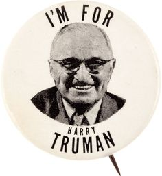 A rare 1952 picture pin of a smiling Harry Truman, issued prior to Truman's announcement that he would not seek re-election.