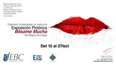 """Exposición pictórica """"Bésame Mucho"""" #CampusReforma ¡No te la pierdas!"""