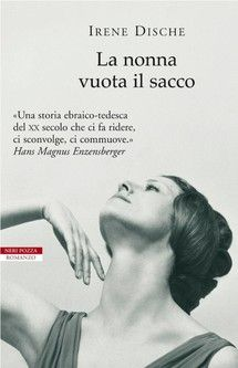"""❄🌷""""La nonna vuota il sacco"""" di Irene Dische edito da Neri Pozza, € 12.99 su Bookrepublic.it in formato epub"""