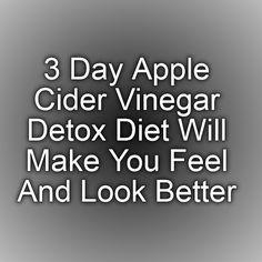 3 Day Apple Cider Vinegar Detox Diet Will Make You Feel And Look Better