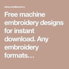 Free machine embroidery designs for instant download. Any embroidery formats…
