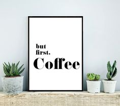 Printable Art Inspirational Print But First by honeytreeprints Motivational Posters, Quote Posters, Art Prints Quotes, Art Quotes, Wisdom Quotes, Typography Quotes, Coffee Typography, Printable Art, Printables