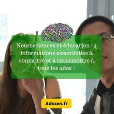 Neurosciences et éducation _ 4 informations essentielles à connaitre et à transmettre à tous !