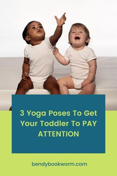 Looking for parenting tips? Click here to find out 5 yoga poses to get your toddler to pay attention! Bendy Bookworm Yoga #yogaforkids #parentingtips #parentingadvice