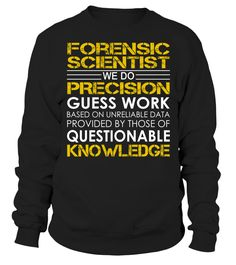 Forensic Scientist - We Do Precision Guess Work