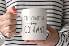 Introverting mug to keep her company. Quietly.