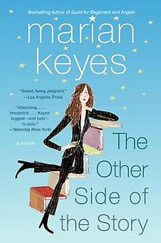 Whenever my friends deride chick lit, I give them The Other Side of the Story. All of Marian Keyes' novels tackle workplace drama and depression/darker issues, but this is her best. [Natalie]