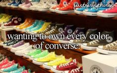 Wanting to own every color of Converse... (ALWAYS!)