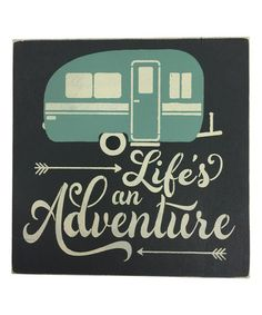 Look what I found on #zulily! 'Life's an Adventure' Wall Sign #zulilyfinds