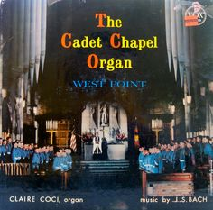 The Cadet Chapel Organ — Claire Coci, that's my grandmother and namesake!