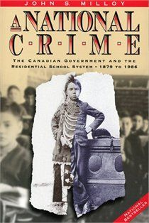 A National Crime: The Canadian Government and the Residential School System 1879-1986. Most people don't know that residential schools lasted until 1996!!!