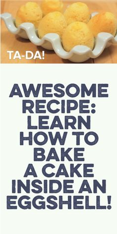 AWESOME RECIPE: Learn How To Bake A Cake INSIDE An Eggshell!