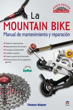 RÖGNER, THOMAS. La mountain bike : manual de mantenimiento y reparación (629 ROG mou): Se describe paso a paso, con ilustraciones y textos concisos, lo fundamental para el cuidado y la reparación de las bicicletas de montaña. Ofrece consejos sobre el manejo de las herramientas más adecuadas y hace inteligible el vocabulario técnico especializado. Encontraremos información sobre todas las reparaciones, asesoramiento de compra, consejos profesionales, cuidado y ajustes.