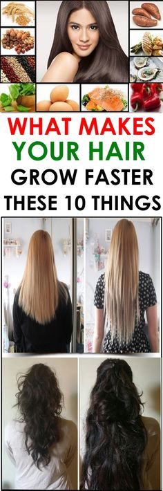 WHAT MAKES YOUR HAIR GROW FASTER? THESE 10 THINGS