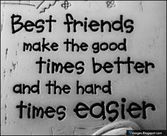 funny hard times quotes | ... quotes-best-friends-make-the-good-times-better-and-the-hard-times