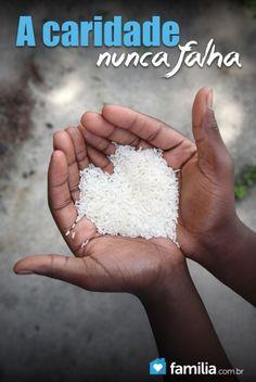 A caridade nunca falha: Como aprender a amar a todos mesmo aqueles que falharam conosco.