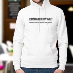 Pull-over blanc humoristique à capuche homme avec l'expression ✪ Je bois de manière responsable ! Je ne renverse jamais une goutte ✪ Quepos, Special T, Pull Sweat, T Shirt, Graphic Sweatshirt, Hoodies, Sweatshirts, Pulls, Sweaters