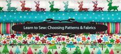 Learn to Sew: Choosing Patterns & Fabrics