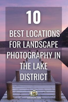 The Lake District is an incredible place for photographing landscapes! In this landscape location guide, find out where some of the best photo spots are!