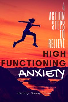 High functioning anxiety can be difficult to live with. Check out these 4 action steps to get relief from day to day anxiety and fear.