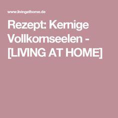 Rezept: Kernige Vollkornseelen - [LIVING AT HOME]
