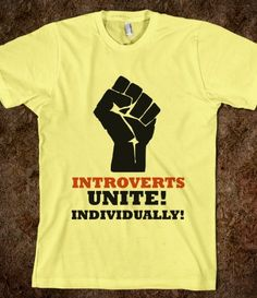 Ha! Love it! I'm totally an extrovert but I want to get this for my introvert friends that I adore!