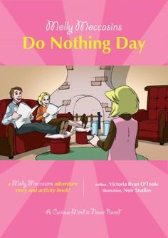Molly Moccasins -- Do Nothing Day