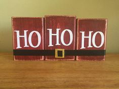 Wood Ho Ho Ho Blocks. Perfect for Christmas/seasonal/winter home decorating. They are the perfect size for a window sill, bookshelf, end table or anywhere else you can think. These can be arranged in several different ways. Stagger them, place in a straight line, or on a diagonal,