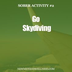 There's an 8-hour rule with skydiving. You cannot skydive drunk!  Skydiving gives you the adrenalin you need to forget about your problems and enjoy the world.