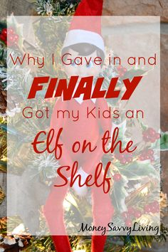 Why I Gave in and Finally got an Elf on the Shelf for My Kids | Money Savvy Living #Christmas #elf