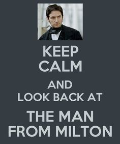 """Look back, look back at me. Look back at the man from Milton."" ~Richard Armitage. North and South"