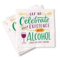 Good days, bad days, birthdays, special days, any day that ends with a 'y'. The fact that you exist is cause enough for celebration with these cocktail napkins. Party Napkins, Cocktail Napkins, Sister Gifts, Girl Gifts, Funny Cocktails, Free Paper, Special Day, Birthday Cards, Cake Birthday