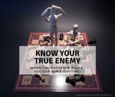 Key #4  Know Your True Enemy