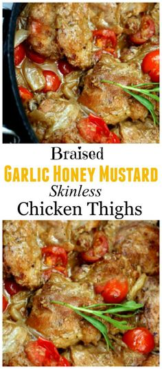 "Braised, extraordinarily tender, Honey Mustard Garlic Chicken Thighs recipe. The flavor is incredible! One pinner said ""One of the best things I've ever eaten."""