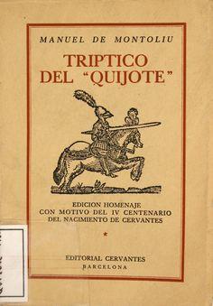 Quijote,Don (Personaje de ficción). Tríptico del Quijote / Manuel de Montoliu… Dom Quixote, Great Novels, Reading, Illustration, Books, Stains, New Pins, Old Books, Novels