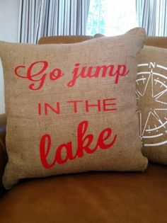 Go Jump In The Lake Burlap Decorative Pillow Cover, Throw Pillow ,Toss Pillow, Accent Pillow Boat Decor, Lake Decor, Diy Pillows, Decorative Pillows, Throw Pillows, Lake Cottage, Cozy Cottage, Shilouette Cameo, Lakeside Living