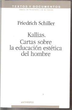 Schiller  ALEMANIA 1805 Cartas sobre la educación estética del hombre -