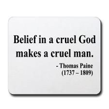 God is NOT CRUEL! He is Just and Righteous, ready to Forgive . Anyone who says this is a deceiver with the goal of manipulating you for their own purpose. Pantheism, Atheist Quotes, Thomas Paine, Buddhist Quotes, Politics, Political Leaders, Wise Words, Favorite Quotes, Philosophy