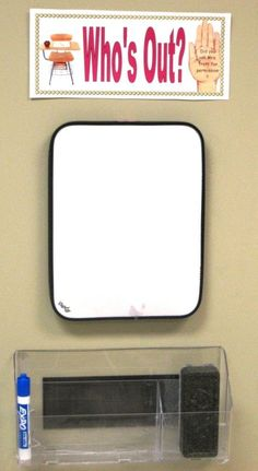 students sign out when they leave the classroom; can also have magnetic pictures/words for nurse, bathroom, etc. so students can put it by willie