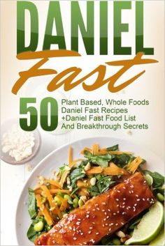 Amazon.fr - Daniel Fast: 50 Plant Based, Whole Foods Daniel Fast Recipes+Daniel Fast Food List And Breakthrough Secrets - David Richards - Livres