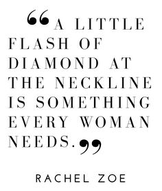 """If Rachel Zoe says it, it must be true...""""A Little Flash of Diamond at the Neckline is Something Every Woman Needs."""" Come get your Little Flash at Ben Garelick Today! www.BenGarelick.com"""