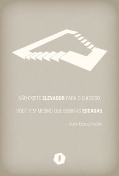 """""""There's no ELEVATOR for success. You really have to take the STAIRS""""  www.lim9.com"""